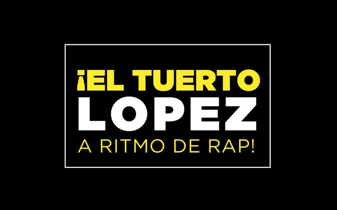 Convocatoria: ¡El Tuerto López a ritmo de rap!